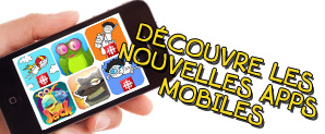Dcouvre les nouvelles apps mobiles